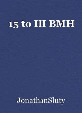15 to III BMH