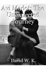 Avi Madot: The Unexpected Journey