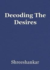 Decoding The Desires