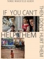 IF WE CAN'T HELP THEM, THEN DON'T HURT THEM
