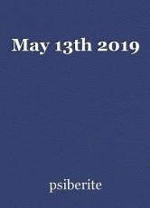May 13th 2019