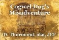 Cogwel Dog's Misadventure