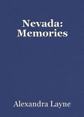 Nevada: Memories