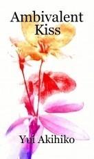 Ambivalent Kiss