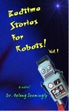 Bedtime Stories for Robots! Vol. 1
