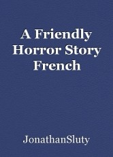 A Friendly Horror Story French
