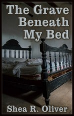 The Grave Beneath My Bed