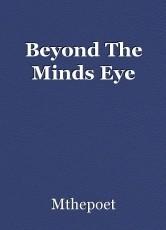 Beyond The Minds Eye