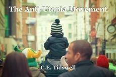 The Anti-Utopia Movement