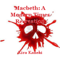 Macbeth: A Modern Times Recreation