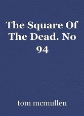 The Square Of The Dead. No 94