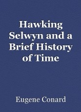 Hawking Selwyn and a Brief History of Time