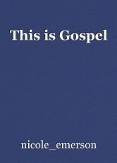 This is Gospel
