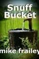 Snuff Bucket