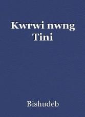 Kwrwi nwng Tini
