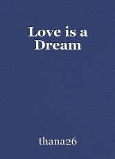 Love is a Dream