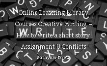 Online Learning Library Courses Creative Writing – How to write a short story Assignment 8 Conflicts