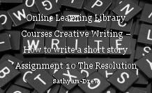 Online Learning Library Courses Creative Writing – How to write a short story Assignment 10 The Resolution
