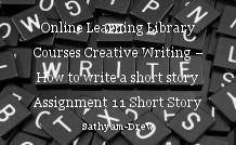 Online Learning Library Courses Creative Writing – How to write a short story Assignment 11 Short Story Writing