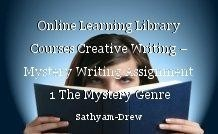 Online Learning Library Courses Creative Writing – Mystery Writing Assignment 1 The Mystery Genre