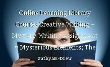 Online Learning Library Courses Creative Writing – Mystery Writing Assignment 7 Mysterious Elements; The Red Herring