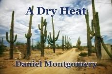 A Dry Heat
