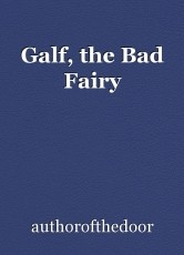 Galf, the Bad Fairy