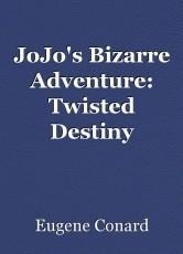 JoJo's Bizarre Adventure: Twisted Destiny