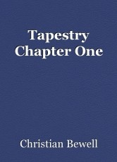 Tapestry Chapter One