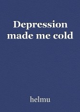 Depression made me cold
