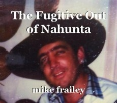 The Fugitive Out of Nahunta