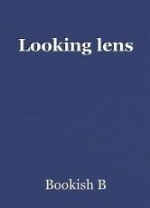 Looking lens