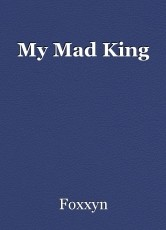My Mad King