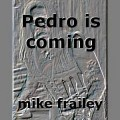 Pedro is coming