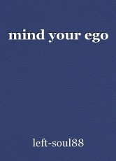 mind your ego