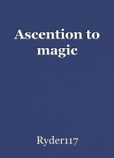 Ascention to magic