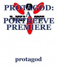 PROTAGOD: A PORTREEVE PREMIERE