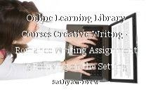 Online Learning Library Courses Creative Writing – Romance Writing Assignment 5 Focusing on the Setting