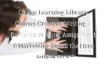 Online Learning Library Courses Creative Writing – Romance Writing Assignment 6 Narrowing Down the Hero