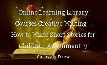 Online Learning Library Courses Creative Writing – How to Write Short Stories for Children  Assignment  7 Modeling Applications