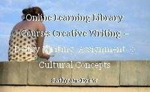 Online Learning Library Courses Creative Writing – Poetry Writing  Assignment  9 Cultural Concepts