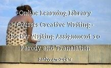 Online Learning Library Courses Creative Writing - Poetry Writing Assignment 10 Parody and Translation