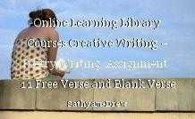 Online Learning Library Courses Creative Writing – Poetry Writing  Assignment  11 Free Verse and Blank Verse