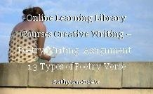 Online Learning Library Courses Creative Writing – Poetry Writing  Assignment  13 Types of Poetry Verse