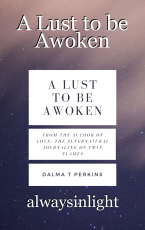A Lust to be Awoken