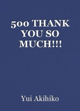 500 THANK YOU SO MUCH!!!