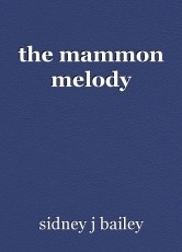 the mammon melody