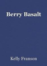 Berry Basalt