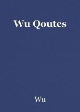 Wu Qoutes
