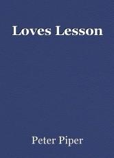 Loves Lesson